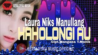 LAURA NIKS MANULLANG - HAHOLONGI AU - lagu batak lawas paling populer || terbaru 2020