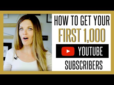 How to Get Your First 1000 YouTube Subscribers FAST 2017