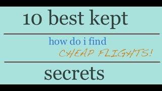 How to find cheap flight tickets? 10 Best Secrets