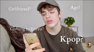 Age? Travelling to Korea? Girlfriend? / Q&A