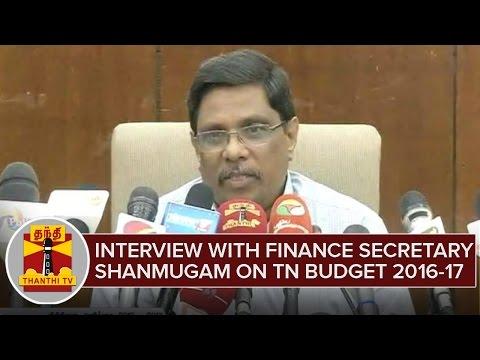 Interview with Finance Secretary Shanmugam on Tamil Nadu Budget 2016-17 | Thanthi TV