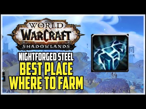 Nightforged Steel Best Place to Farm WoW Shadowlands Ascended Crafting