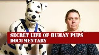 Secret Life Of The Human Pups Documentary