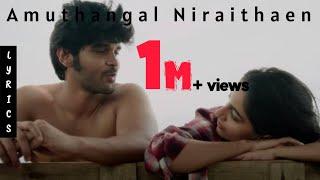 Amudangalal Nirainthaen (Lyric video Song) | Adithya Varma | Dhuruv Vikram | Gireesaaya | DC |Durai