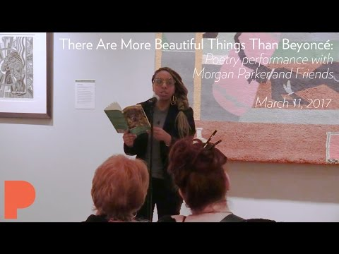 There Are More Beautiful Things Than Beyoncé: Poetry performance with Morgan Parker and Friends