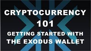 Getting Started with Cryptocurrency - Exodus Wallet Tutorial & Live Examples