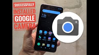 How to install GOOGLE CAMERA Redmi Note 6 Pro   Easy Method   No Root  No TWRP   Enable Camera2Api