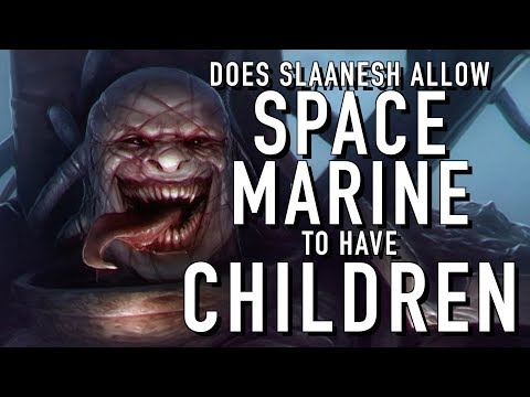 Can Slaanesh Spacemarine Have Babies in Warhammer 40K For the Greater WAAAGH!