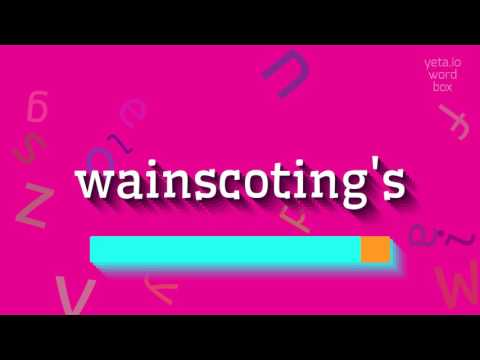 "How to say ""wainscoting's""! (High Quality Voices)"