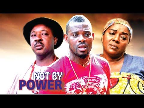 Not By Power Season 1  - Latest Nigerian Nollywood Movie