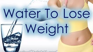 Repeat youtube video How Much Water To Drink To Lose Weight? [HD]
