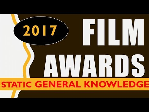 Film Awards 2017 - Static GK National Awards, FIlmfare, BAFTA, Oscars, Golden Globe,