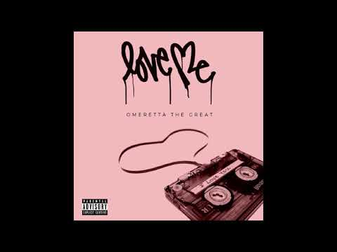 Omeretta The Great - Love Me