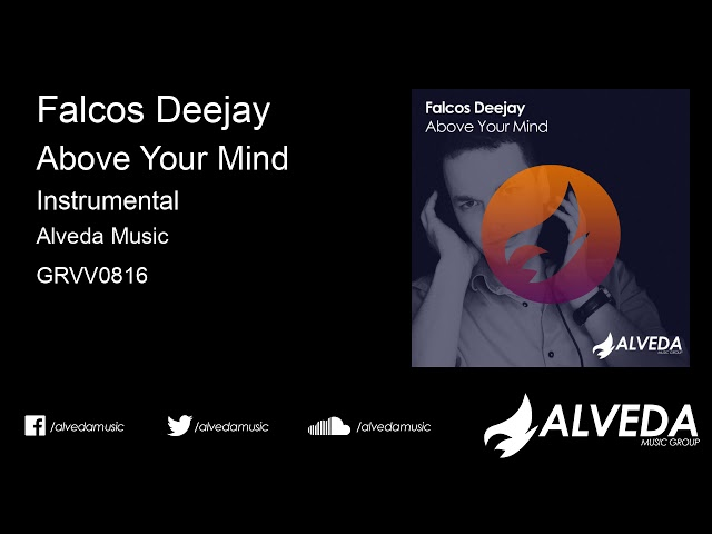 Falcos Deejay - Above Your Mind (Instrumental)