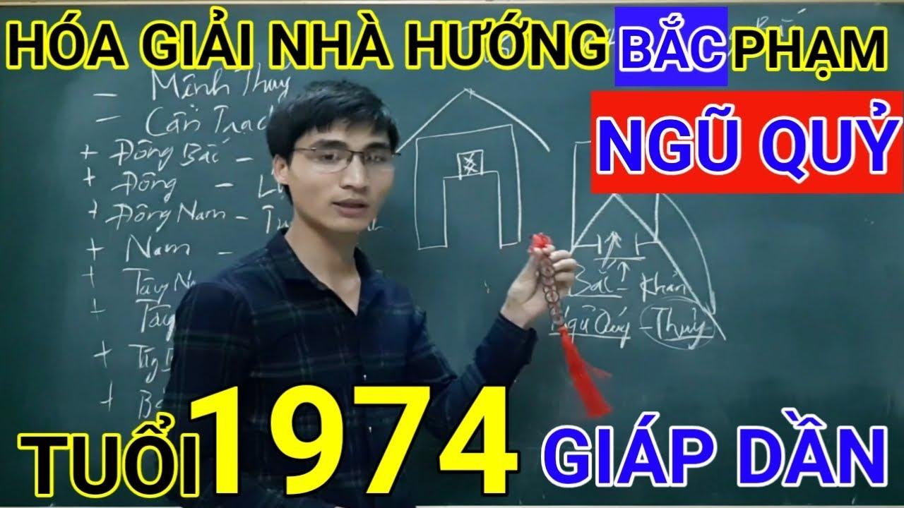Tuổi Giáp Dần 1974 Nhà Hướng Bắc | Hóa Giải Hướng Nhà Phạm Ngũ Quỷ Cho Tuoi Giap Dan 1974