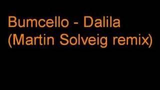 Bumcello - Dalila (Martin Solveig)