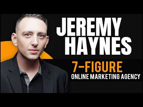 Jeremy Haynes: 7-Figure Online Marketing Agency At 23 Years Old