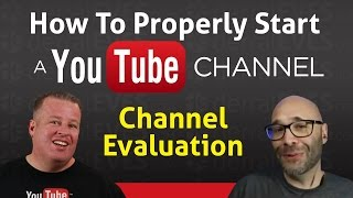 How To Start A YouTube Channel Properly - Channel Evaluation