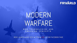 Modern Warfare: New Technologies and Enduring Concepts