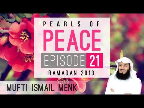 Ramadan 2013 - Pearls Of Peace - Episode 21 ~ Mufti Menk