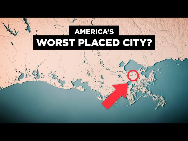 Why New Orleans' Geography SUCKS