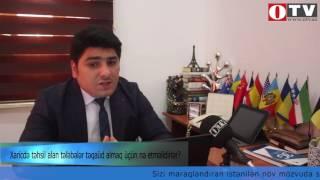 [Sərdar Yusifoğlu]  Xaricdə təhsil alan tələbələr təqaüd almaq üçün nə etməlidir? - [www.OTV.az]