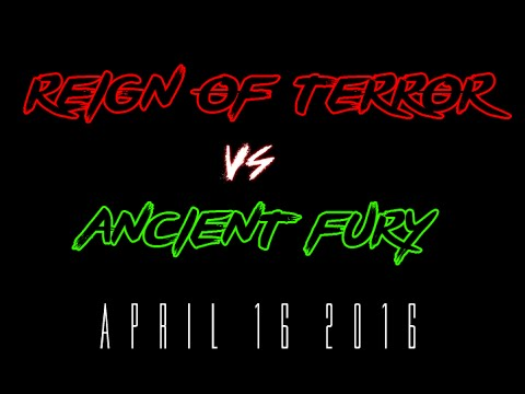 Reign of Terror Vs. Ancient Fury [Cluster Fight]  - April 16, 2016