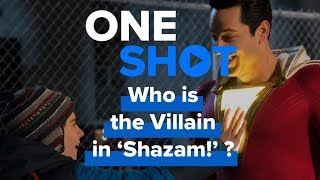 Who is the Villain in 'Shazam!' ? - One Shot