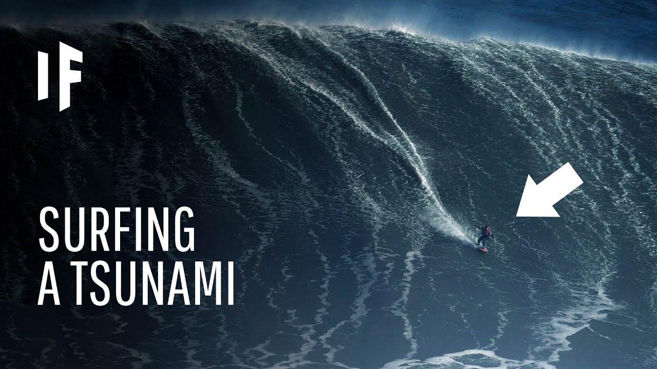 What If You Tried to Surf a Tsunami?
