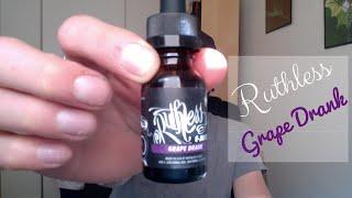E-juice Review: Ruthless Grape Drank