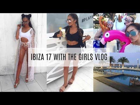 IBIZA 17 WITH THE GIRLS || VLOG