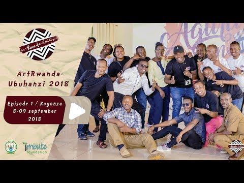 ArtRwanda - Ubuhanzi: Episode 1, Kayonza 8 - 9 September 2018