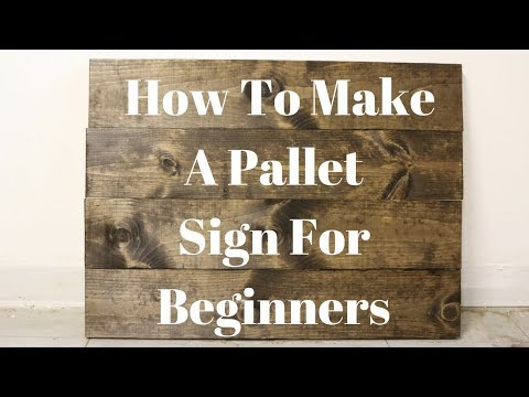 How to Prep and Construct A Pallet Sign | DIY