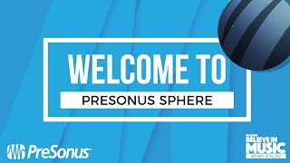 Believe in Music - Welcome to PreSonus Sphere!