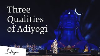 The Three Qualities of Adiyogi | Sadhguru at Mahashivratri 2019