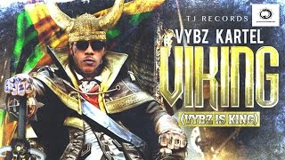Vybz Kartel - Viking (Vybz Is King) EP | Full Album | 2015