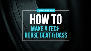 How To Make A Tech House Beat Bass Tutorial