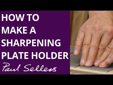 How to Make a Sharpening Plate Holder | Paul Sellers
