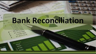 Financial Accounting: Bank Reconciliation Overview