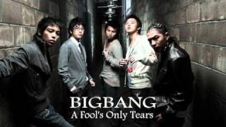Big Bang - A Fool's Only Tears