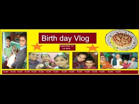 Birth Day Vlog    Lila Misra
