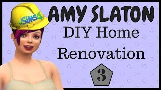 Amy Slaton DIY Home Renovation (The Sims 4) #3