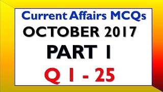 Latest GK October 2017 - Current Affairs MCQs with Answers (25 Questions with Answers)