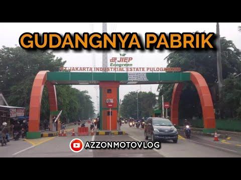 #PART1 Kawasan INDUSTRI PULOGADUNG JIEP ( Jakarta Industrial Estate Pulogadung ) - AZZONMOTOG