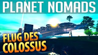 PLANET NOMADS #44 | Flug des Colossus | Gameplay German Deutsch thumbnail