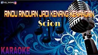 """Download Mp3  Karaoke Scoin""""rindu-rinduan Jadi Kenang Kenangan"""" Lirik Lagu Tanpa Vo"""