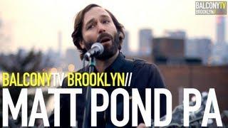 MATT POND PA - LOVE TO GET USED (BalconyTV)