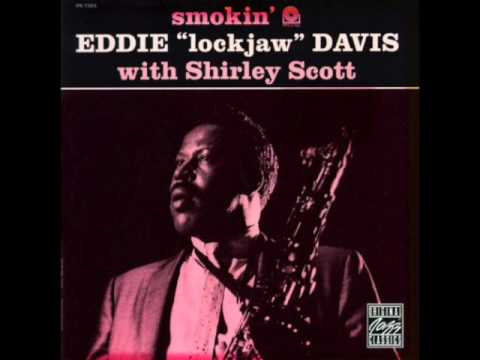 "Eddie 'Lockjaw' Davis — ""Smokin"" [Full Album] 1958 / Shirley Scott"