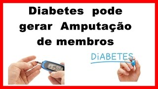 Diabetes Controlada. Como evitar amputação de membros.