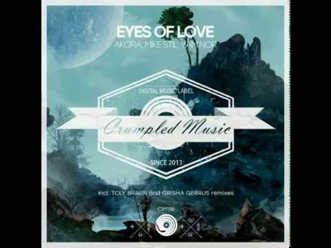Akora, Mike Stil, Yam Nor, — Eyes of Love (Toly Braun Remix)
